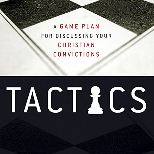 Download Tactics: A Game Plan for Discussing Your Christian Convictions