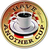Have Another Cup of Coffee Metal Sign Tin Decor