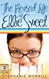 img - for The Revised Life of Ellie Sweet (A Young Adult Contemporary Novel) book / textbook / text book