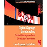 Digital Signage Broadcasting: Broadcasting, Content Management, and Distribution Techniques (Focal Press Media Technology Professional Series)