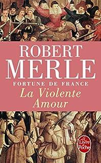 Fortune de France 05 : La violente amour