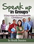 Speak Up in Groups: 3 Easy Steps to U...