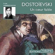 Un cœur faible | Livre audio Auteur(s) : Fédor Dostoïevski Narrateur(s) : Gabrièle Valensi