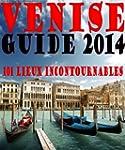 Venise - Guide 2014 - 101 lieux incon...