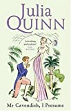 Julia Quinn Mr Cavendish, I Presume: Number 2 in series (Two Dukes of Wyndham)