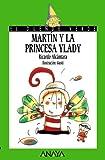 img - for Martin y la princesa Ylady / Martin and Princess Ylady (Cuentos, Mitos Y Libros-Regalo) (Spanish Edition) book / textbook / text book