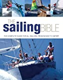 img - for The Sailing Bible: The Complete Guide for All Sailors, from Novice to Expert book / textbook / text book