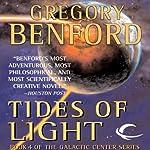 Tides of Light: Galactic Center, Book 4 (       UNABRIDGED) by Gregory Benford Narrated by Arthur Morey, Gabrielle de Cuir, John Rubinstein, Kristoffer Tabori, Stefan Rudnicki
