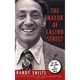 The Mayor of Castro Street: The Life and Times of Harvey Milk ~ Randy Shilts