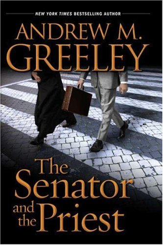 The Senator and the Priest (Washington D.C.), Andrew M. Greeley