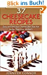 37 Cheesecake Recipes: Easy and Delic...