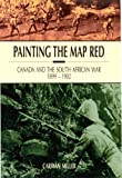 Book cover for Painting the Map Red: Canada and the South African War 1899-1902