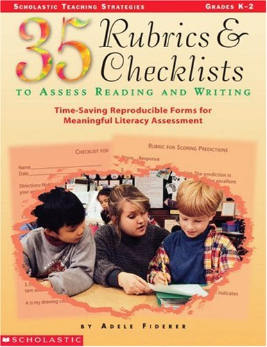 35 Rubrics & Checklists to Assess Reading and Writing (Grades K-2) PDF