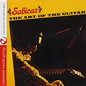 The Art Of The Guitar - Sabicas (Digitally Remastered)