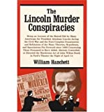 img - for The Lincoln Murder Conspiracies: Being an Account of the Hatred Felt by Many Americans for President Abraham Lincoln During the Civil War and the First Complete Examination and Refutation of the Many Theories, Hypotheses and Speculations Put Forward Since 1865 Concerning Those Presumed to Have Aided, Abetted, Controlled or Directed the Murderous Act of John Wilkes Booth in Ford's Theatre, the Night of April 14 (Paperback) - Common book / textbook / text book