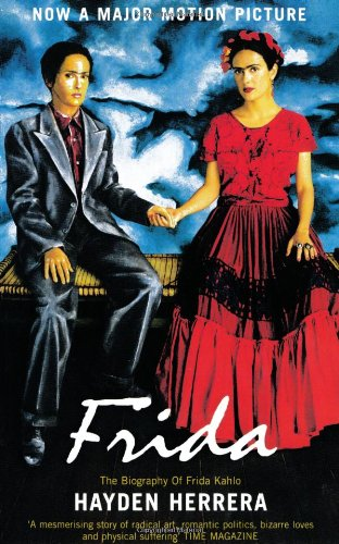 Frida : A Biography of Frida Kahlo by Hayden Herrera (2002, Paperback)