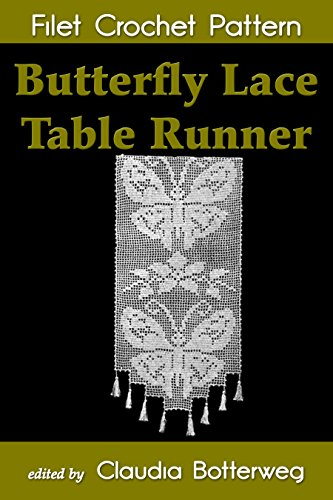 Butterfly Lace Table Runner Filet Crochet Pattern: Complete Instructions and Chart