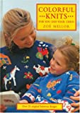Colorful Knits for You and Your Child: Over 25 Original Knitwear Designs Crochet and Knitting Book