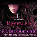 Revealed: House of Night, Book 11 Audiobook by P. C. Cast, Kristin Cast Narrated by Caitlin Davies