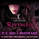 Revealed: House of Night, Book 11 (       UNABRIDGED) by P. C. Cast, Kristin Cast Narrated by Caitlin Davies