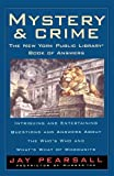 Mystery and Crime: The New York Public Library Book of Answers: Intriguing and Entertaining Questions and Answers About the Who's Who and What's