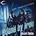 Bound by Iron: Eberron: The Inquisitives, Book 1 (       UNABRIDGED) by Edward Bolme Narrated by Steve West