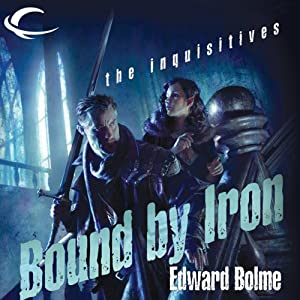 Bound by Iron: Eberron: The Inquisitives, Book 1 | [Edward Bolme]