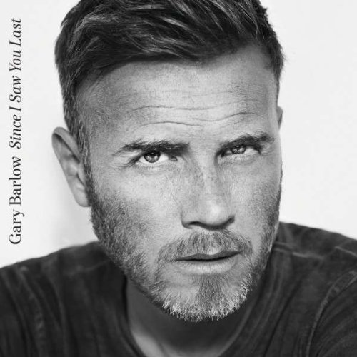 Gary Barlow - Since I Saw You Last (Deluxe) - Zortam Music