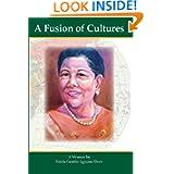 A Fusion Of Cultures: A Memoir by Estela Gustilo Igpuara Dorn