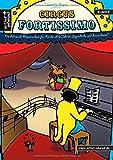 Circus Fortissimo: Die Allround-Klavierschule für Kinder ab 6 Jahren, Jugendliche und Erwachsene