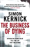Simon Kernick The Business Of Dying: (Dennis Milne 1)