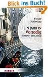Ein Jahr in Venedig: Reise in den All...