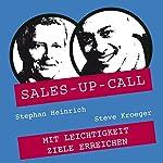 Mit Leichtigkeit Ziele erreichen (Sales-up-Call)   Stephan Heinrich,Steve Kröger