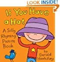 If You Have A Hat: A Silly Rhyming Children's Picture Book