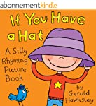 If You Have A Hat: A Silly Rhyming Pi...