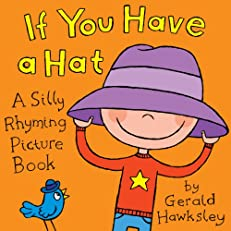 If You Have A Hat. A Silly Rhyming Children's Picture Book