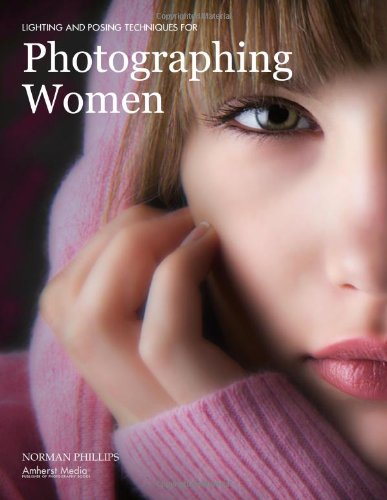 Lighting and Posing Techniques for Photographing Women (Pro Photo Workshop)