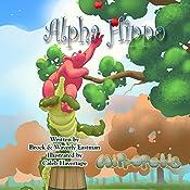 Alpha Hippo: Learning Letters, Hippopolis, Book 4 | Brock Eastman, Waverly Eastman