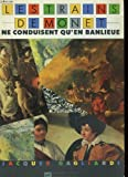 echange, troc Jacques Gagliardi - Les trains de Monet ne conduisent qu'en banlieue