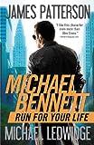 Run for Your Life (Michael Bennett, Book 2)