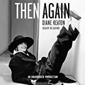 Then Again | [Diane Keaton]