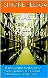 UN MÁSTER NO ES UN MONSTRUO: Desmitificando memorias de máster, tesinas, tesis y otras publicaciones académicas (Spanish Edition)