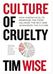 Culture of Cruelty: How America's Eli...