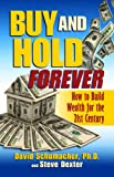 Buy & Hold Forever: How to Build Wealth for the 21st Century