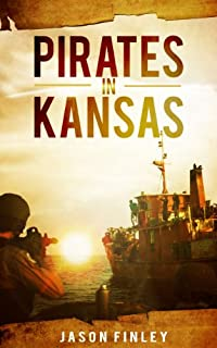 (FREE on 6/1) Pirates In Kansas by Jason Finley - http://eBooksHabit.com