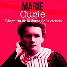 Marie Curie [Spanish Edition]: Biografía de la dama de la ciencia [Biography of the Dame of Science] Audiobook by  Online Studio Productions Narrated by  uncredited