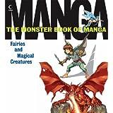 Monster Book of Manga Fairies and Magical Creatures (UK version of The Monster Book Of Manga 3)by Various