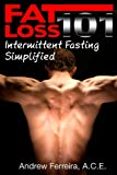 Fat Loss 101: Intermittent Fasting Simplified