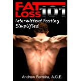 Fat Loss 101: Intermittent Fasting Simplified ~ Andrew Ferreira