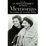 La Reina federica de Grecia: memorias (la madre de la Reina Sofia)